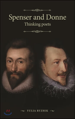 Spenser and Donne: Thinking Poets