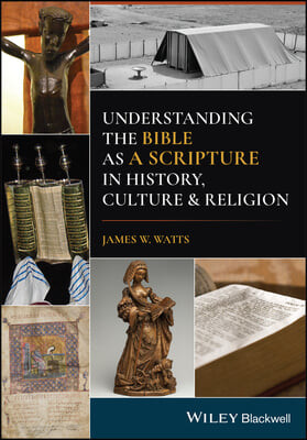 Understanding the Bible as a Scripture in History, Culture, and Religion
