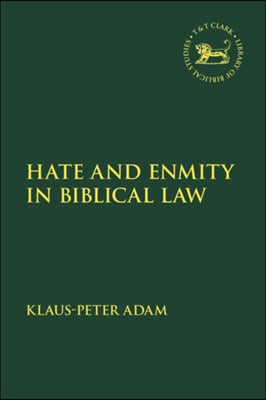 Hate and Enmity in Biblical Law