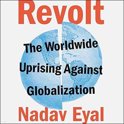 Revolt Lib/E: The Worldwide Uprising Against Globalization