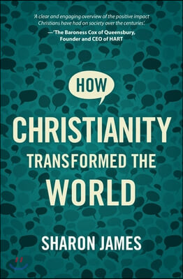 How Christianity Transformed the World