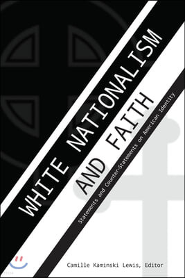 White Nationalism and Faith: Statements and Counter-Statements on American Identity