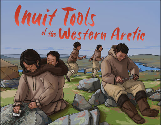 Inuit Tools of the Western Arctic: English Edition