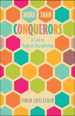 More Than Conquerors (New Edition): A Call to Radical Discipleship