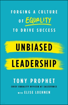 Unbiased Leadership: Forging a Culture of Equality to Drive Success