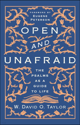 Open and Unafraid: The Psalms as a Guide to Life