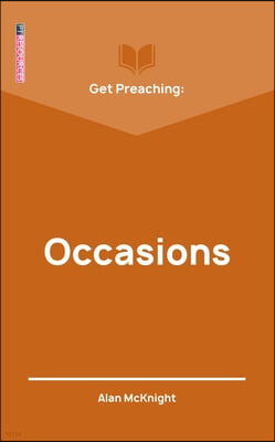 Get Preaching: Occasions