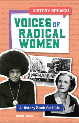 Voices of Radical Women: A History Book for Kids