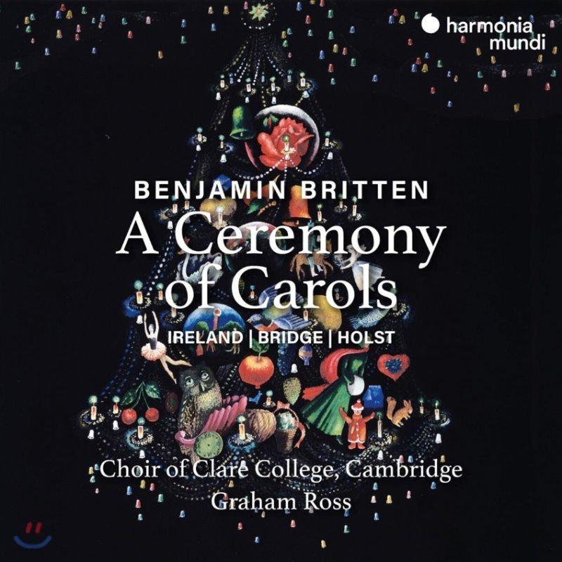 Choir of Clare College Cambridge 브리튼: 캐럴의 제전 (Benjamin Britten: A Ceremony of Carols)