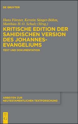 Kritische Edition Der Sahidischen Version Des Johannesevangeliums: Text Und Dokumentation