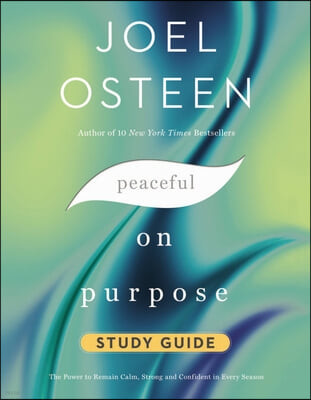 Peaceful on Purpose Study Guide: The Power to Remain Calm, Strong, and Confident in Every Season