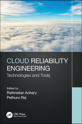 Cloud Reliability Engineering: Technologies and Tools
