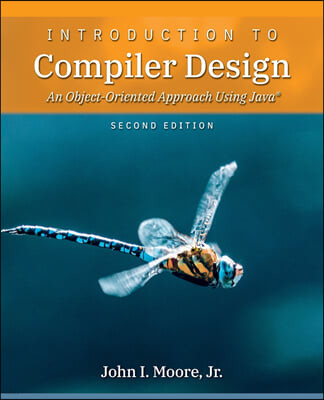 Introduction to Compiler Design: An Object-Oriented Approach Using Java(R)