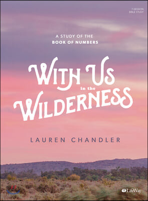 With Us in the Wilderness - Bible Study Book: A Study of Numbers