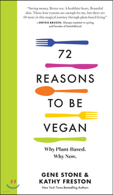 72 Reasons to Be Vegan: Why Plant-Based. Why Now.