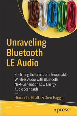 Unraveling Bluetooth Low Energy Audio: Stretching the Limits of Interoperable Wireless Audio with Bluetooth Next-Generation Audio Standards