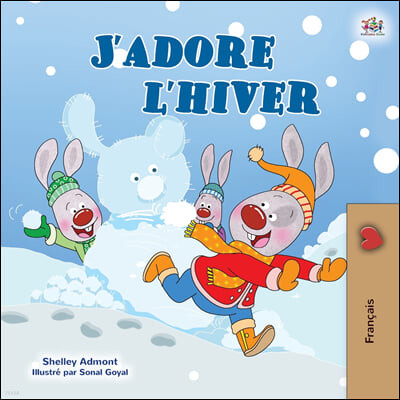 I Love Winter (French Children's Book)