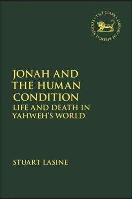 Jonah and the Human Condition: Life and Death in Yahweh's World