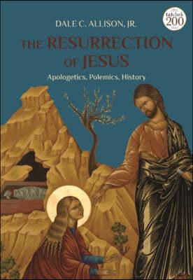 The Resurrection of Jesus: Apologetics, Polemics, History