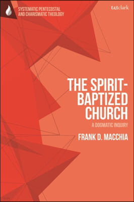 The Spirit-Baptized Church: A Dogmatic Inquiry