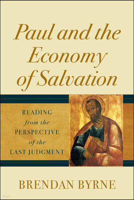 Paul and the Economy of Salvation: Reading from the Perspective of the Last Judgment