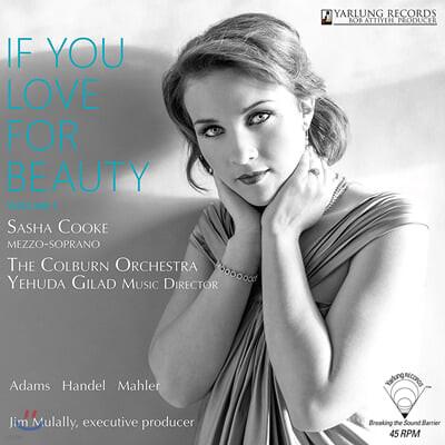 Sasha Cooke 사샤 쿡 소프라노 가곡 작품집 (If You Love For Beauty Vol. 1 - John Adams / Handel / Mahler) [LP]