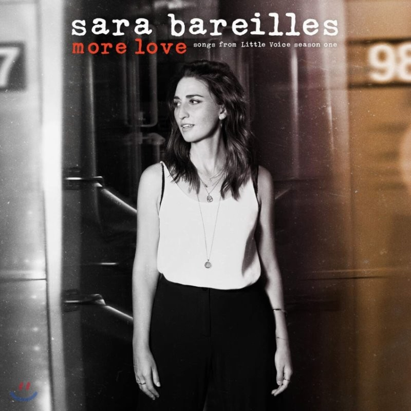 Sara Bareilles (사라 바렐리스) - More Love : Songs From Little Voice Season One