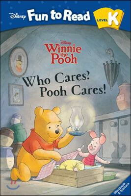 Disney Fun to Read K-16 / Who Cares? Pooh Cares! (Winnie the Pooh)
