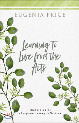 Learning to Live from the Acts