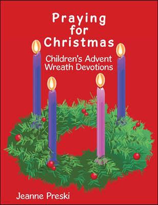 Praying for Christmas: Children's Advent Wreath Devotions