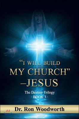 """I Will Build My Church"" - Jesus: The Destiny Trilogy: Book 3"
