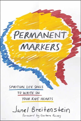 Permanent Markers: Creative Choices for Holy Moments with Your Kids