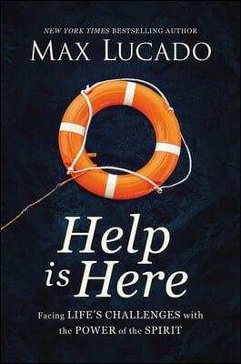 Help Is Here: Facing Life's Challenges with the Power of the Spirit