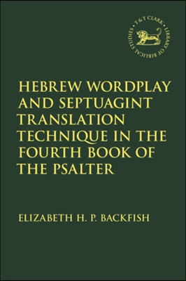 Hebrew Wordplay and Septuagint Translation Technique in the Fourth Book of the Psalter