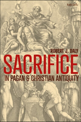 Sacrifice in Pagan and Christian Antiquity