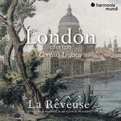 La Reveuse 런던 1720년경 - 코렐리의 유산 (London Circa 1720: Corelli's Legacy)