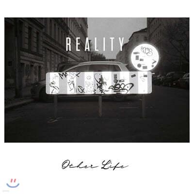 아더라이프 (Other Life) - Reality