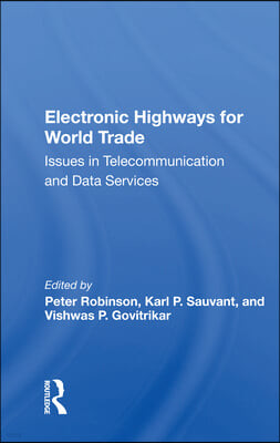 Electronic Highways for World Trade: Issues in Telecommunication and Data Services