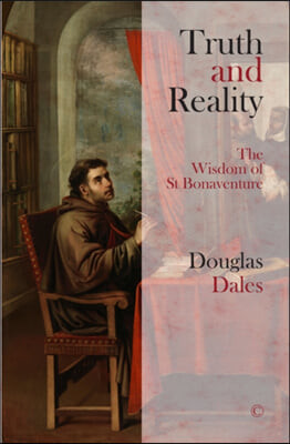 Truth and Reality: The Wisdom of St Bonaventure