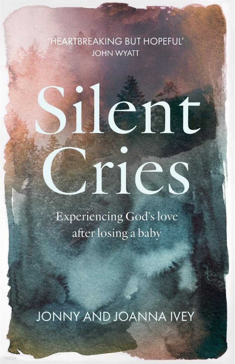 Silent Cries: Experiencing God's Love After Losing a Baby