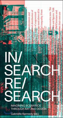 In/Search Re/Search: Imagining Scenarios Through Art and Design