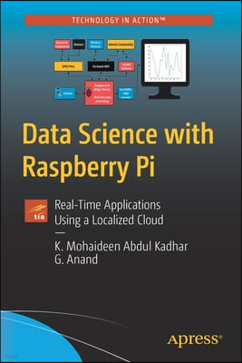 Data Science with the Raspberry Pi: Real-Time Applications Using a Localized Cloud