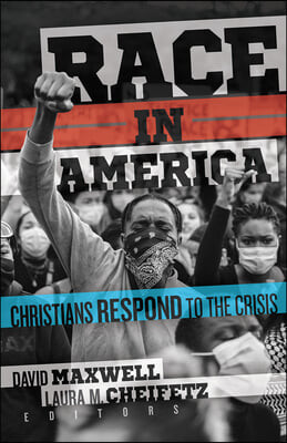 Race in America: Christians Respond to the Crisis