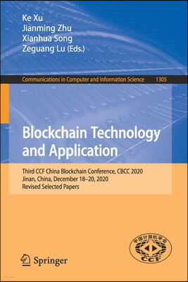 Blockchain Technology and Application: Third Ccf China Blockchain Conference, Cbcc 2020, Jinan, China, December 18-20, 2020, Revised Selected Papers