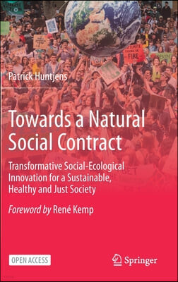 Towards a Natural Social Contract: Transformative Social-Ecological Innovation for a Sustainable, Healthy and Just Society