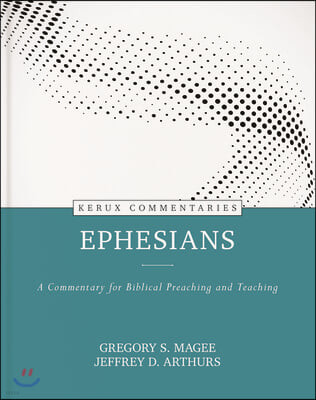 Ephesians: A Commentary for Biblical Preaching and Teaching