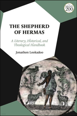 The Shepherd of Hermas: A Literary, Historical, and Theological Handbook