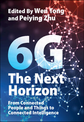 6g: The Next Horizon: From Connected People and Things to Connected Intelligence