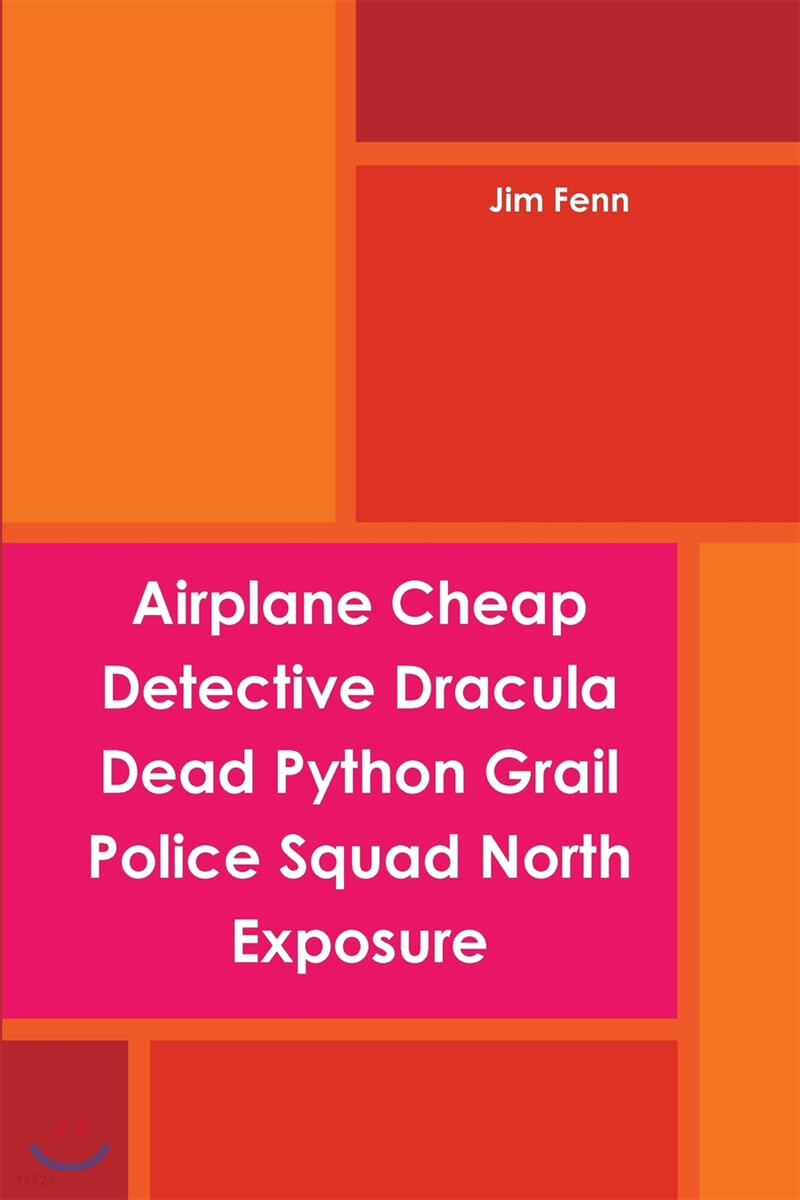 Airplane Cheap Detective Dracula Dead Python Grail Police Squad North Exposure