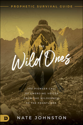 The Wild Reformers: The Call for Prophets to Come Out of the Wilderness